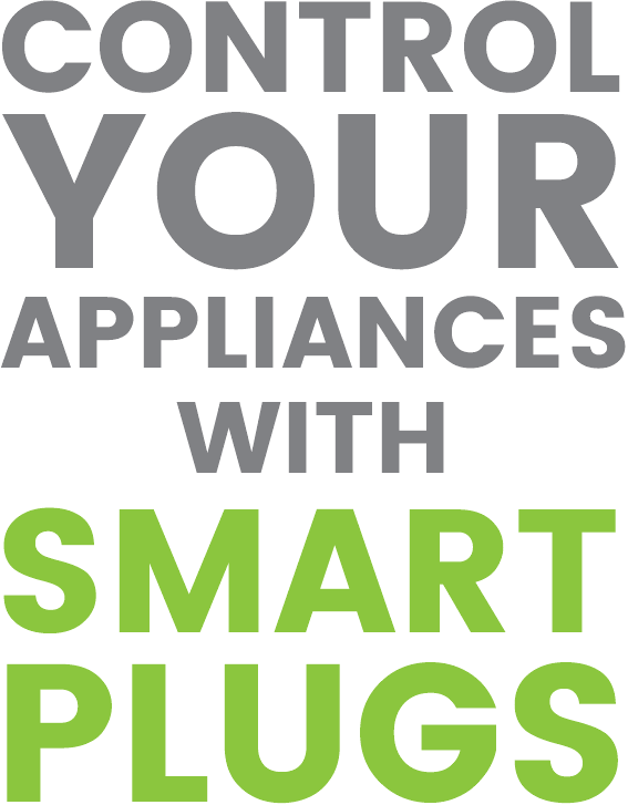 Control your appliances with Smart Plugs